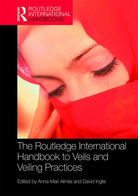 The Routledge International Handbook to Veils and Veiling